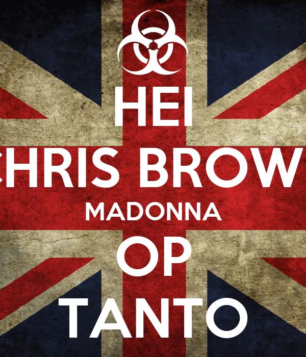 HEI CHRIS BROWN MADONNA OP TANTO
