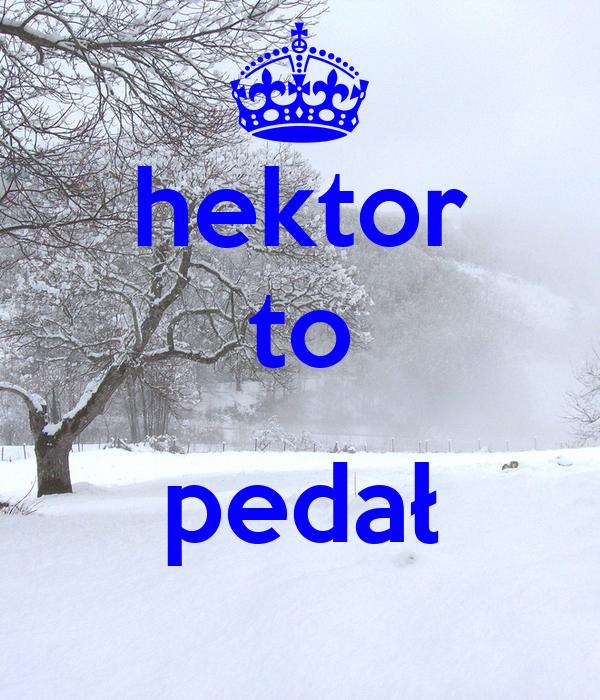 hektor to  pedał