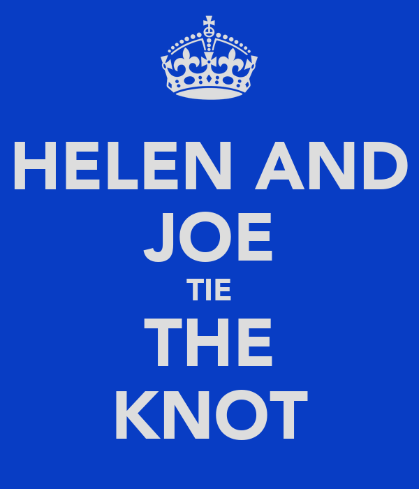 HELEN AND JOE TIE THE KNOT