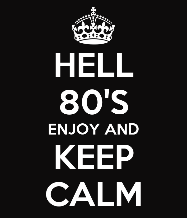 HELL 80'S ENJOY AND KEEP CALM