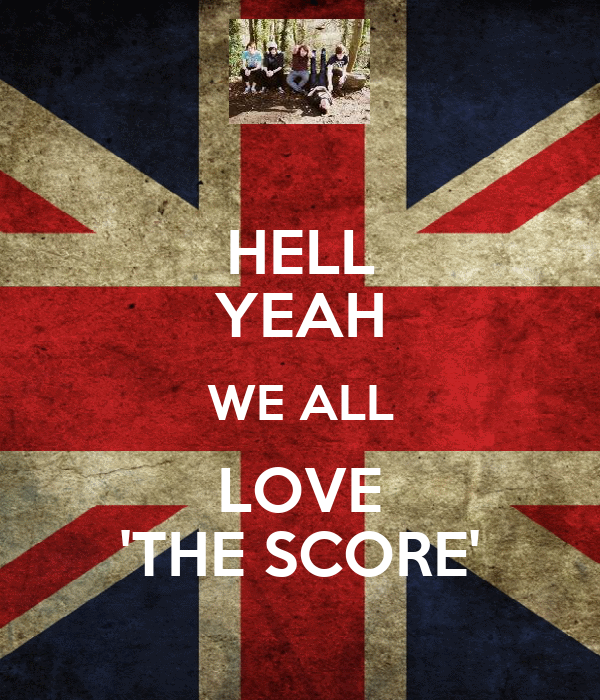HELL YEAH WE ALL LOVE 'THE SCORE'