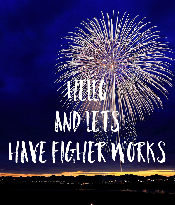 HELLO AND LETS HAVE FIGHER WORKS
