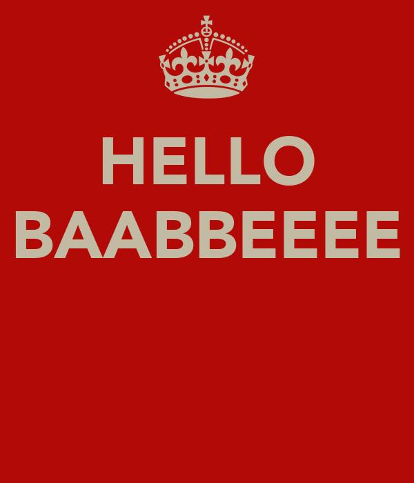 HELLO BAABBEEEE