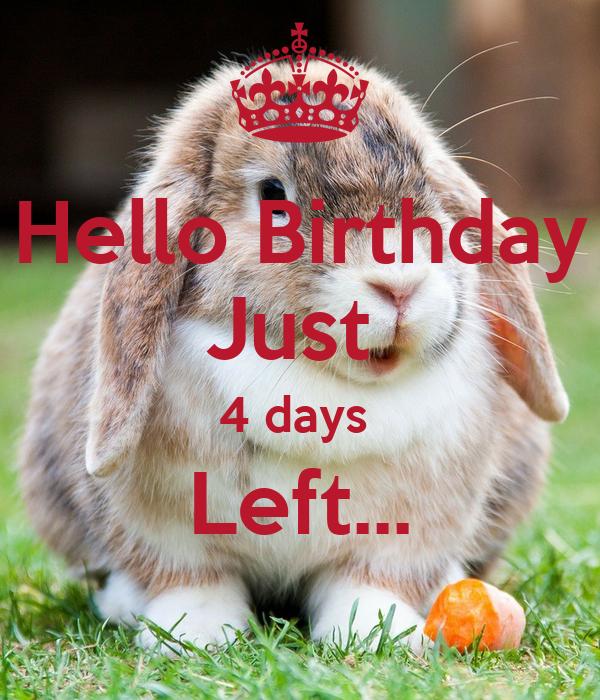 Hello Birthday Just  4 days  Left...