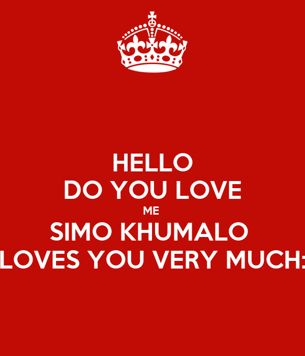 Hello do you love me simo khumalo loves you very much poster hello do you love me simo khumalo loves you very much thecheapjerseys Choice Image