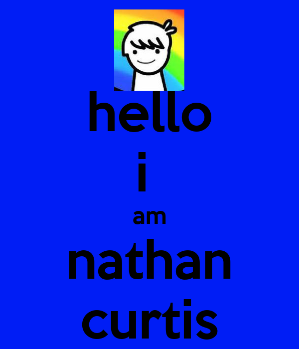 hello i  am nathan curtis