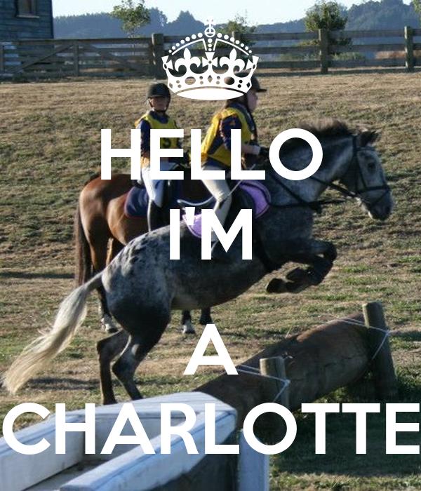 HELLO I'M  A CHARLOTTE