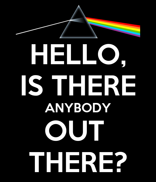 HELLO, IS THERE ANYBODY OUT THERE? Poster | ANONYMOUSROLLY | Keep ...