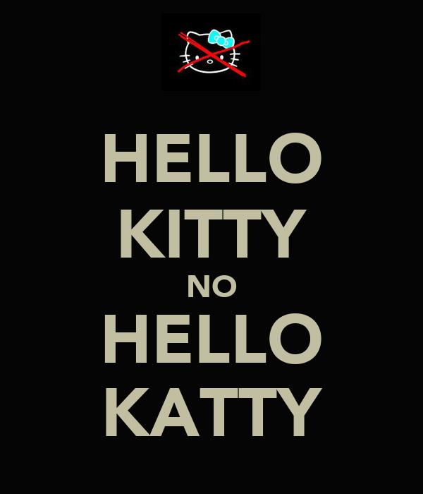 HELLO KITTY NO HELLO KATTY
