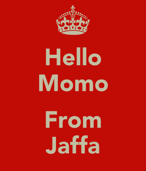 Hello Momo  From Jaffa