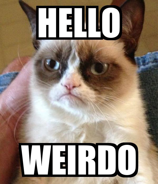 HELLO WEIRDO