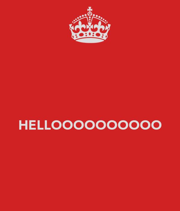 HELLOOOOOOOOOO