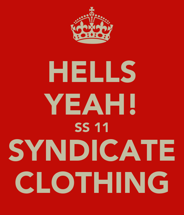 HELLS YEAH! SS 11 SYNDICATE CLOTHING