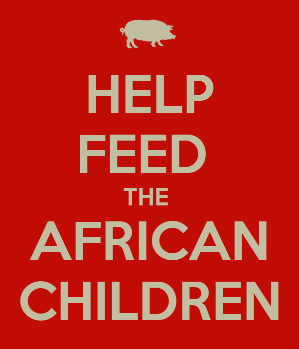 HELP FEED  THE  AFRICAN CHILDREN