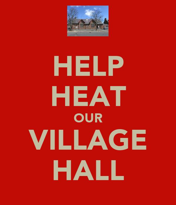 HELP HEAT OUR VILLAGE HALL