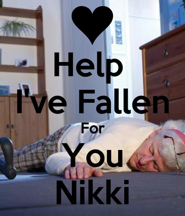 Help  I've Fallen For You Nikki