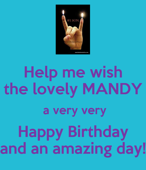 Help me wish the lovely MANDY  a very very Happy Birthday and an amazing day!