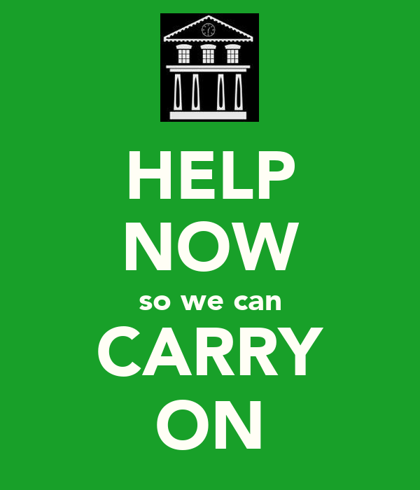 HELP NOW so we can CARRY ON