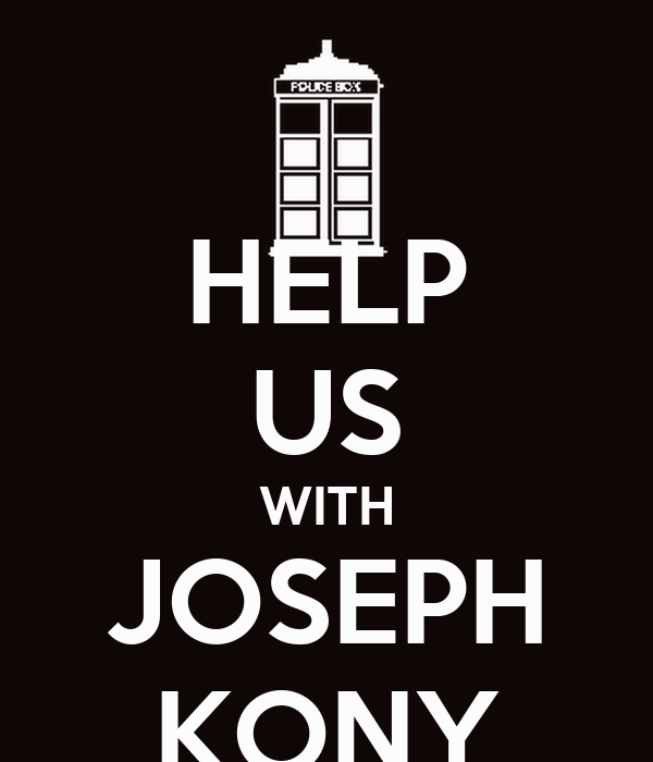 HELP US WITH JOSEPH KONY