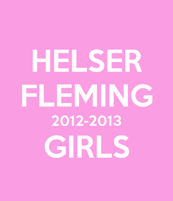 HELSER FLEMING 2012-2013 GIRLS