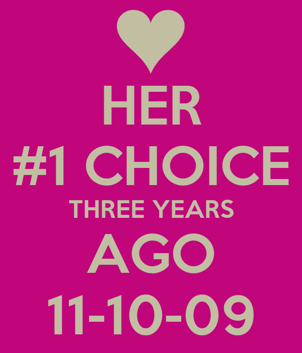 HER #1 CHOICE THREE YEARS AGO 11-10-09