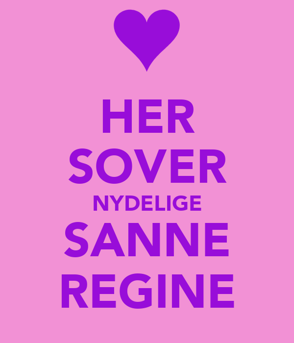 HER SOVER NYDELIGE SANNE REGINE