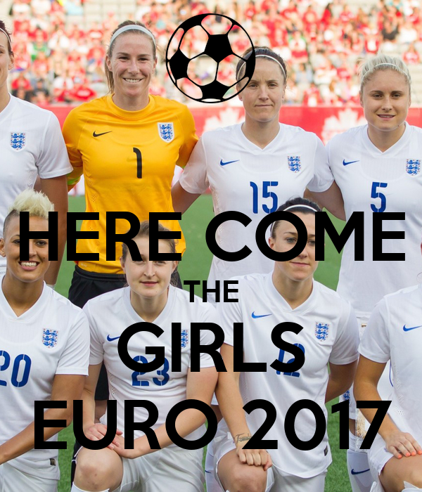 HERE COME THE GIRLS EURO 2017