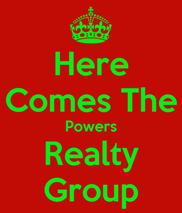 Here Comes The Powers Realty Group
