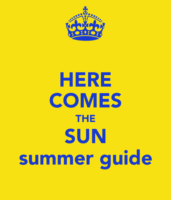 HERE COMES THE SUN summer guide