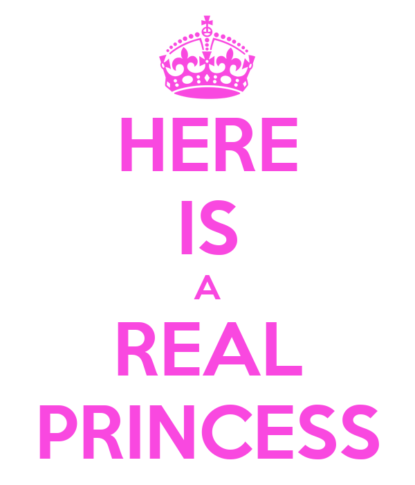 HERE IS A REAL PRINCESS