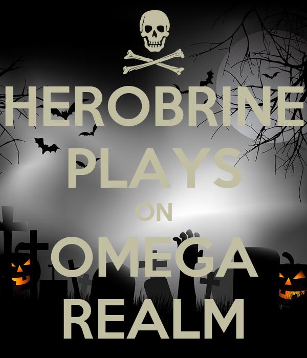 HEROBRINE PLAYS ON OMEGA REALM