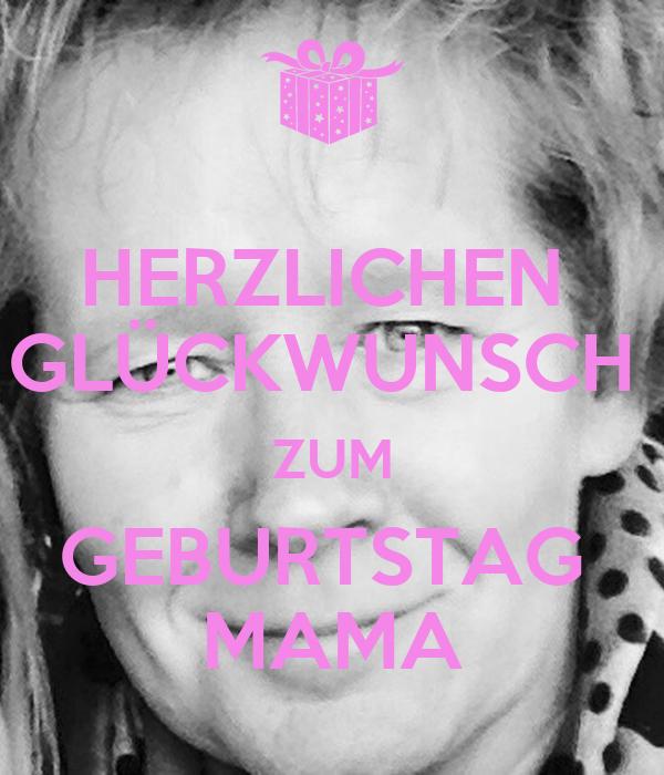 HERZLICHEN  GLÜCKWUNSCH  ZUM GEBURTSTAG  MAMA