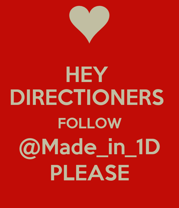HEY  DIRECTIONERS  FOLLOW @Made_in_1D PLEASE