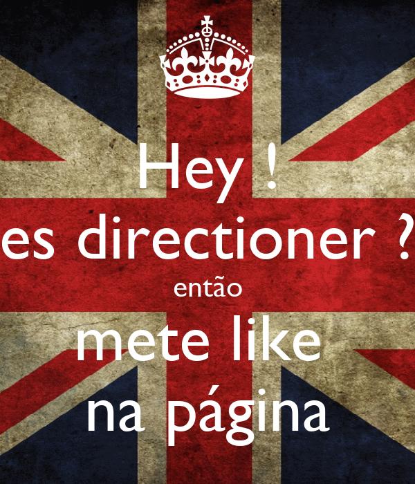 Hey ! es directioner ? então mete like   na página