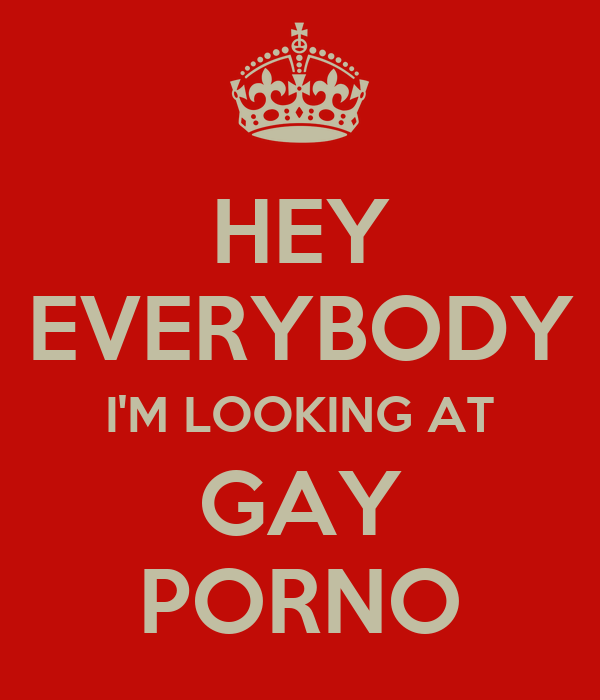 Hey everybody im looking at gay porn where