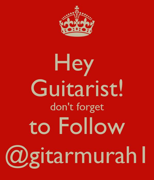Hey  Guitarist! don't forget to Follow @gitarmurah1