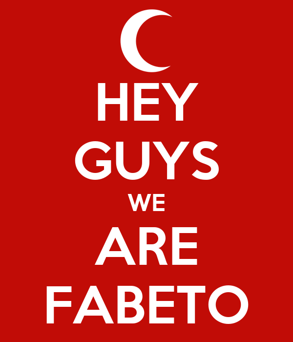 HEY GUYS WE ARE FABETO