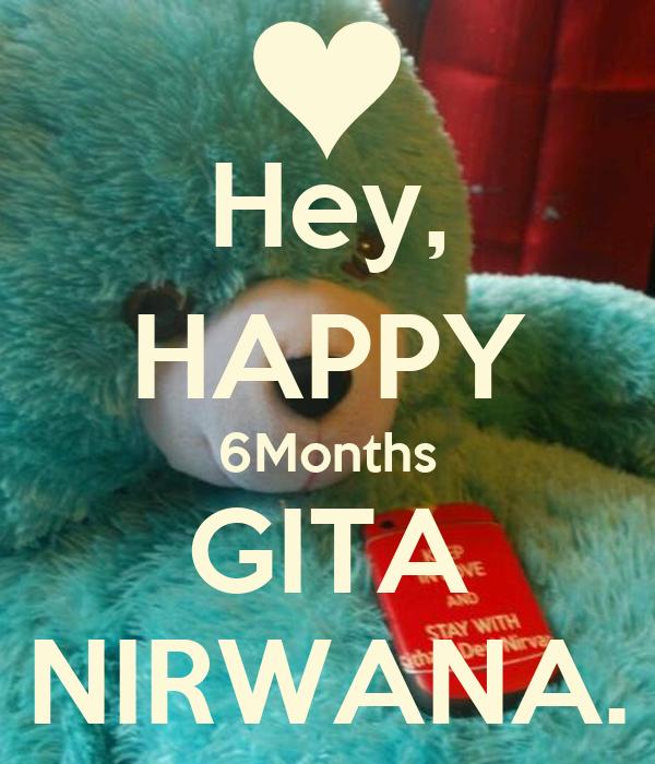 Hey, HAPPY 6Months GITA NIRWANA.
