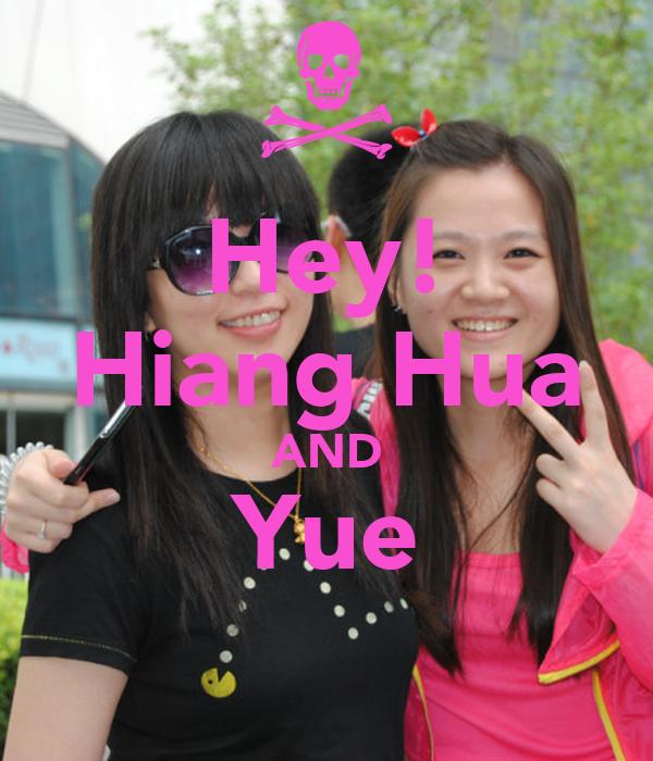 Hey! Hiang Hua AND Yue