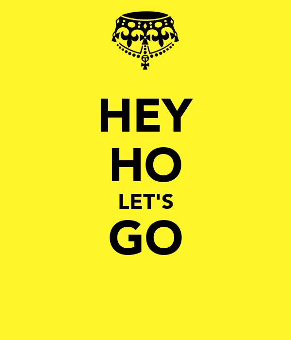HEY HO LET'S GO