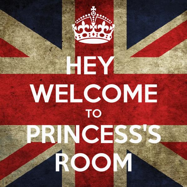 HEY  WELCOME TO PRINCESS'S ROOM