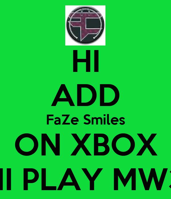 HI ADD FaZe Smiles ON XBOX HI PLAY MW3