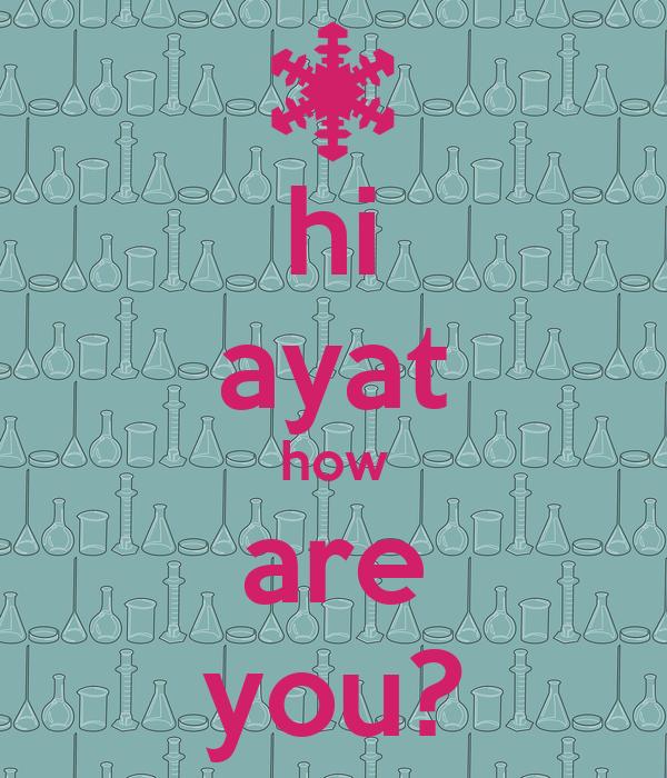 hi ayat how are you?