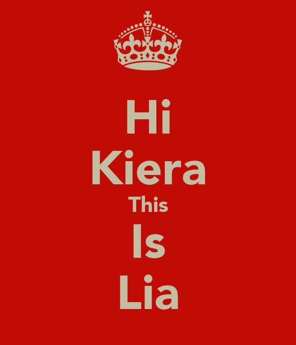 Hi Kiera This Is Lia
