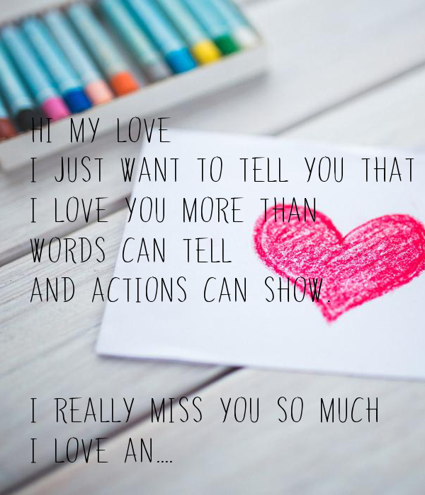 HI MY LOVE I Just want to tell you that I LOVE YOU more ...