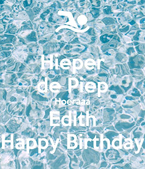 Hieper de Piep Hoeraaa Edith Happy Birthday