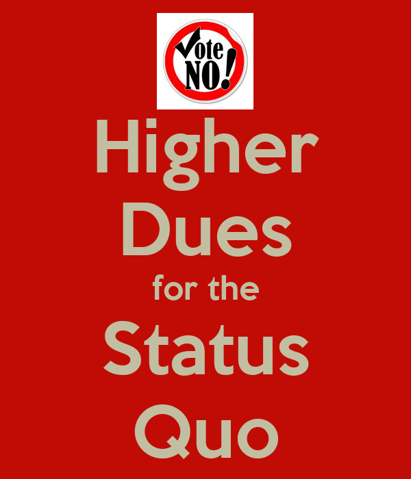 Higher Dues for the Status Quo
