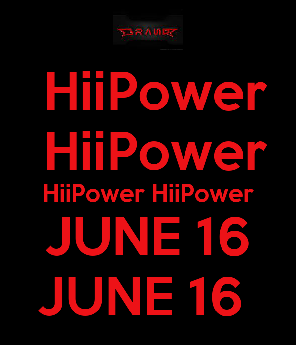 HiiPower  HiiPower HiiPower HiiPower JUNE 16 JUNE 16