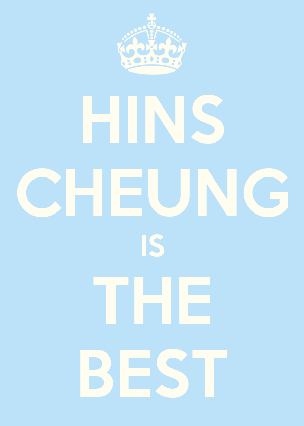HINS CHEUNG IS THE BEST