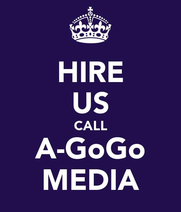 HIRE US CALL A-GoGo MEDIA